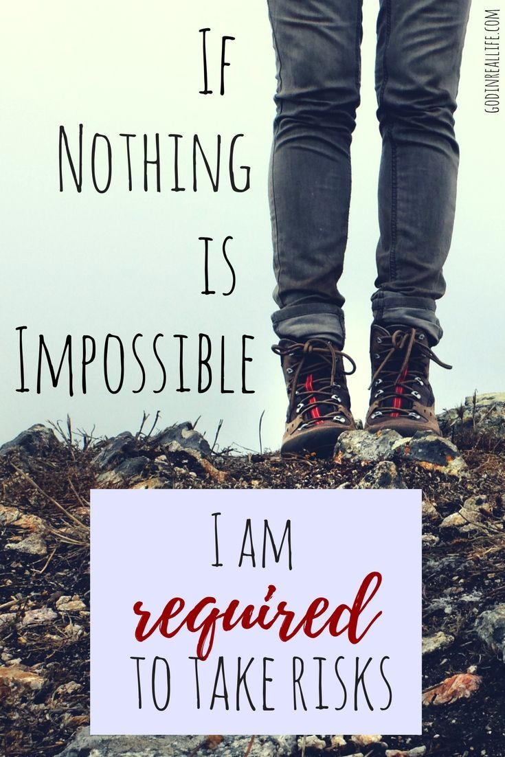 If nothing is impossible, I am required to take risks. With God, nothing is impossible. Bethel Church. Bill Johnson.  godinreallife.com