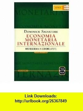 Economia monetaria internazionale. Macroeconomia in economie aperte (9788845314032) Dominick Salvatore , ISBN-10: 8845314030  , ISBN-13: 978-8845314032 ,  , tutorials , pdf , ebook , torrent , downloads , rapidshare , filesonic , hotfile , megaupload , fileserve
