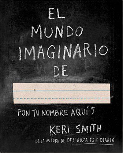 El mundo imaginario de... (Libros Singulares): Amazon.es: Keri Smith, Remedios Diéguez Diéguez: Libros