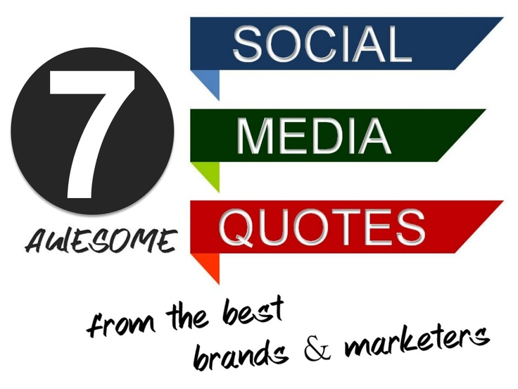 7-awesome-social-media-quotes by Social Squared via Slideshare