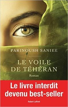 Le Voile de Téhéran eBook: Parinoush SANIEE, Odile DEMANGE: Amazon.fr: Livres