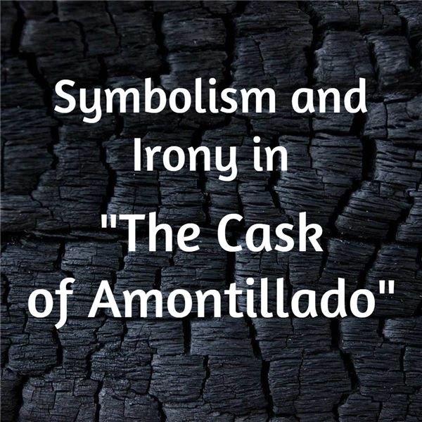 "Use these examples of symbolism and irony in ""The Cask of Amontillado"" by Edgar Allan Poe to enhance your literary knowledge. Review this analysis before a test or to get good ideas for an essay."