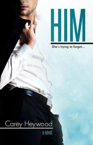 Him series - (Book #1 Him) - Carey Heywood