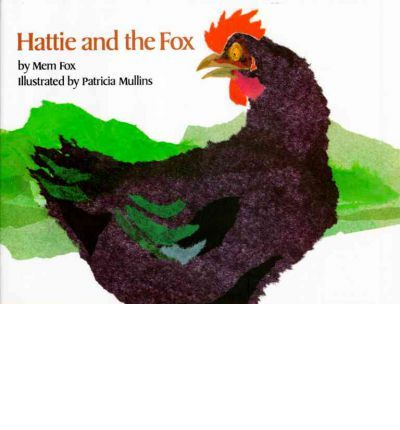 Hattie and the Fox.   -Mem Fox