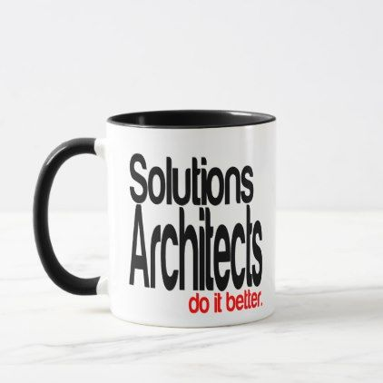 Solutions Architects Do It Better Mug - architect gifts architects business diy unique create your own