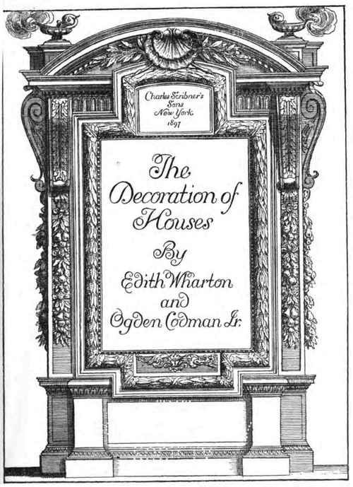 Original book by gilded age author edith wharton and architect and interior decorator ogden codman jr publisher charles scribner and sons new york