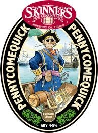 Skinners Pennycomequick ABV 4.5%. The Cornish Black Stuff!  Skinners legendary stout brewed only once a year. Plenty of bitterness from the Cornish roasted malts balanced by some lovely chocolate notes. Named after Falmouth's original place name in the 1600's. Different class than Guiness! Falmouth Oyster Festival Oct'12