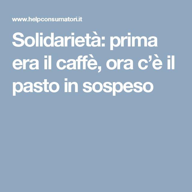 Solidarietà: prima era il caffè, ora c'è il pasto in sospeso