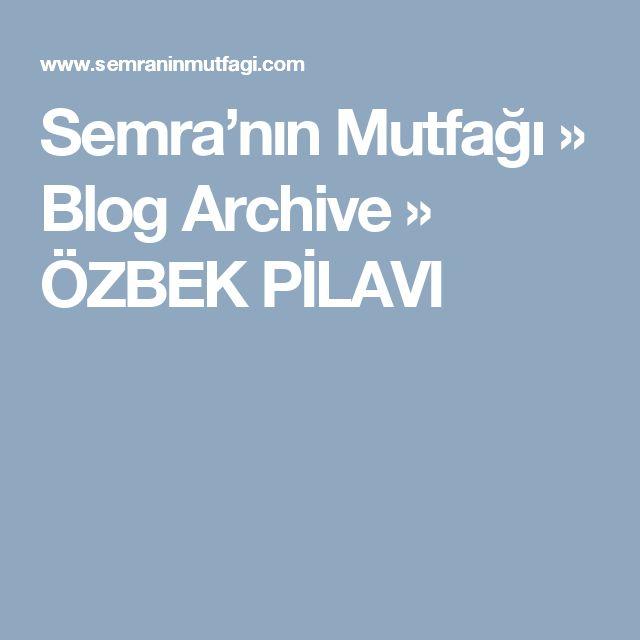 Semra'nın Mutfağı » Blog Archive » ÖZBEK PİLAVI