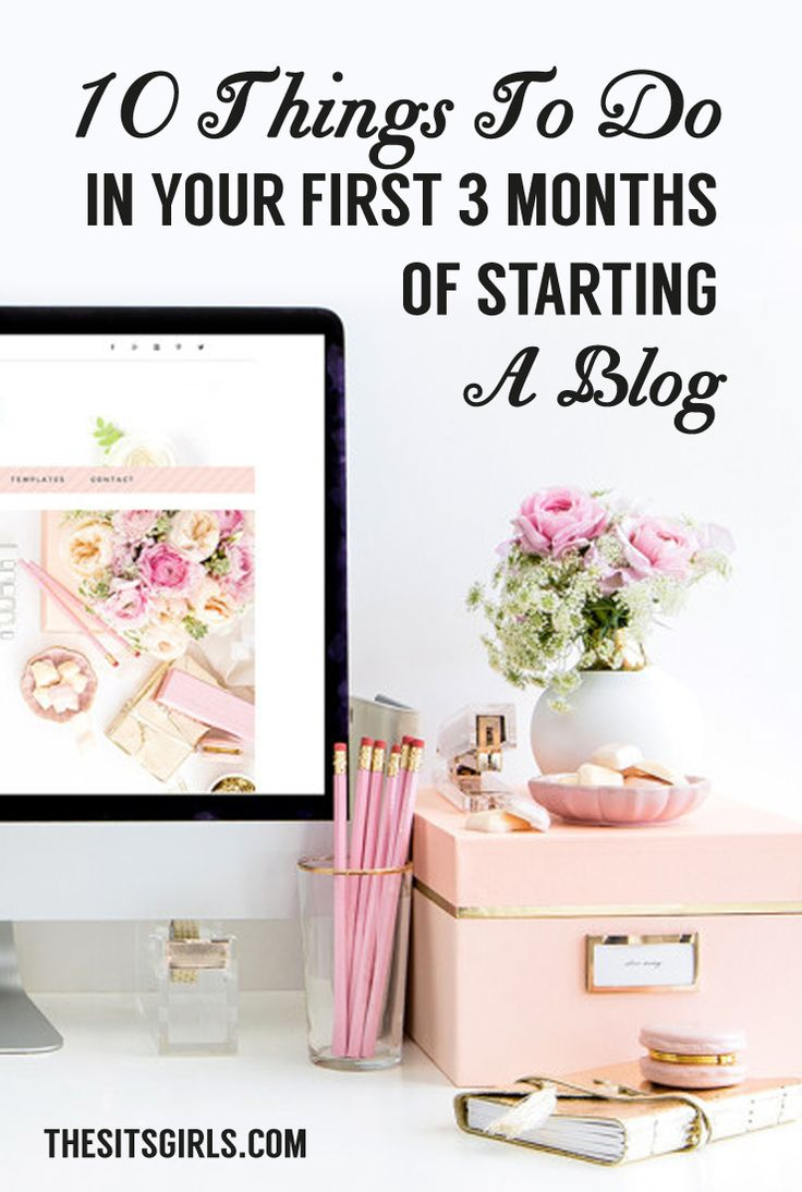 Blog Tips | What you need to do in your first three months of starting a blog.