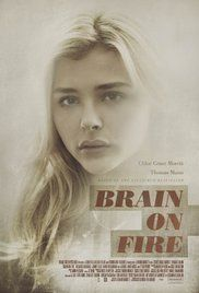 Brain on Fire (2016) A young, capable professional cannot explain her newly erratic behavior.