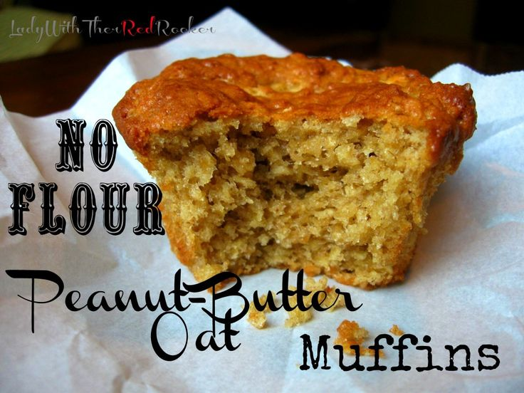 ~LadyWithTheRedRocker~ {No Flour Added} Peanut-Butter Oat Muffins. These are a favorite at our house!