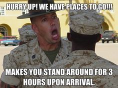 Hurry up and wait #MarineCorps #usmc humor