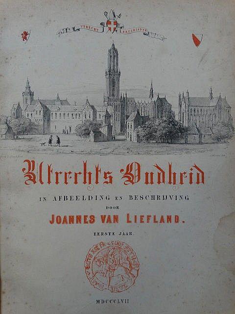 <B>UTRECHT. - LIEFLAND, J. VAN. <br> </b> <br> Utrecht's oudheid, in afbeelding en beschrijving. <br> (Utrecht), <br> <br> 1857(-1860) <br> Bodel Nijenhuis 2322A. resp.Bodel Nijenhuis 2385. First editions. <br> With lithographed title and 61 lithographs on 59 plates. Large.4to., contemp. h.cloth (a bit worn). - N. VAN DER MONDE. Geschied- en oudheidkundige beschrijving van de pleinen, straten, stegen, waterleidingen, wedden, putten en pompen der stad Utrecht. (...). 1e (-3e) deel. Utrecht…