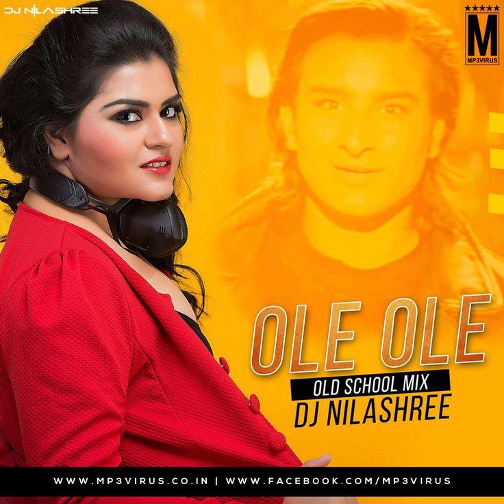 Ole Ole (Old School Mix) - DJ Nilashree Latest Song, Ole Ole (Old School Mix) - DJ Nilashree Dj Song, Free Hd Song Ole Ole (Old School Mix) - DJ Nilashree