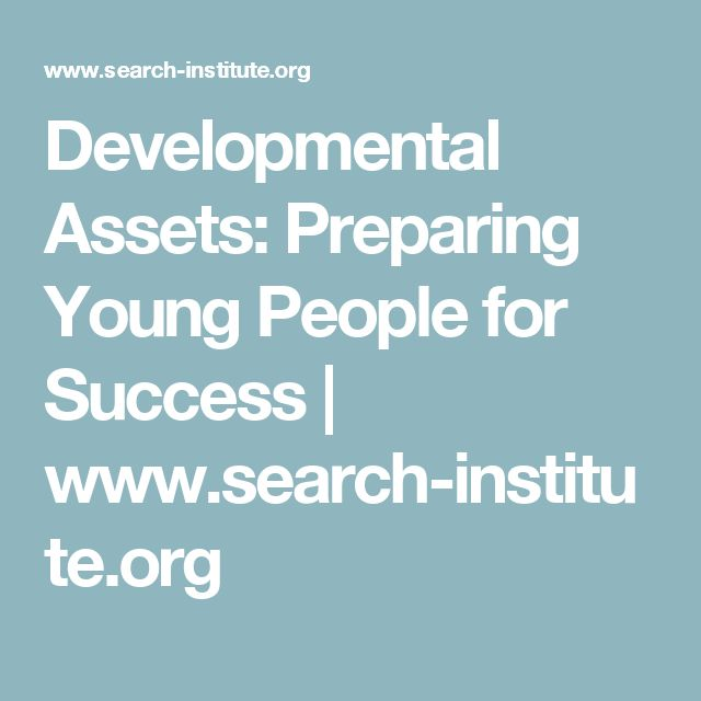 Developmental Assets: Preparing Young People for Success | www.search-institute.org