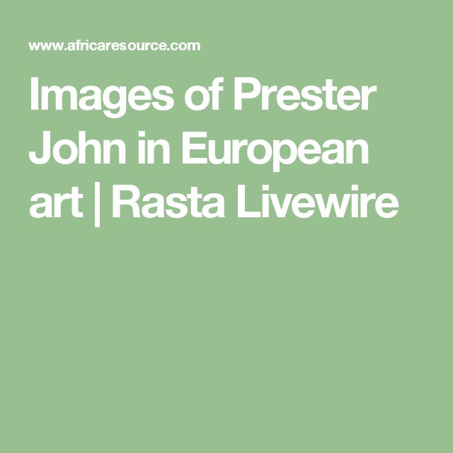Images of Prester John in European art | Rasta Livewire