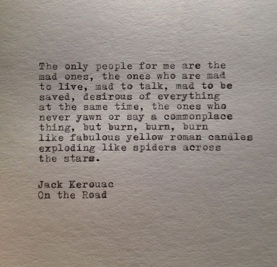 Jack Kerouac Quote Typed on Typewriter by farmnflea on Etsy, $10.00 love, love, love J.K.