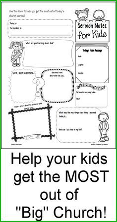 Sermon Notes for Kids!  Better than coloring sheets...Help your child(ren) get the most of their 'Big' church time! http://www.christianhomeschoolhub.com/pt/Sermon-Notes-for-Kids/wiki.htm Your church ministry may also now purchase a license for use within the local church!!