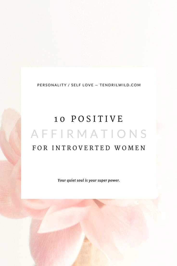 As an introvert, remember this: you're not broken. Meditate on these 10 positive affirmations for introverted women and reclaim your quiet super power.