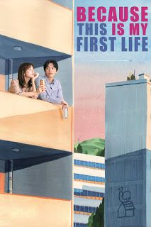 Adictaxic toxico: Reseña: Because this is my first life - Kdrama