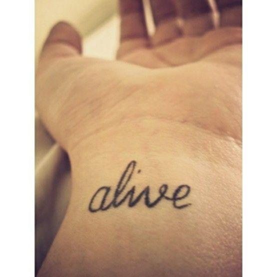 TATOOS: Tattoo Ideas, Wrist Tattoo, Word Tattoos, Alive Tattoo, Body Art, Tattoos Piercings