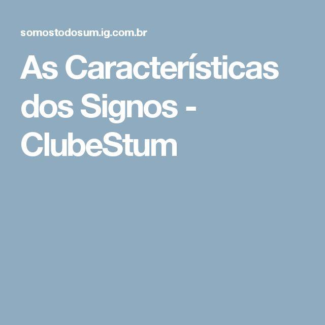 As Características dos Signos - ClubeStum