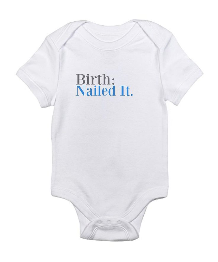 108 best baby onez images on pinterest babies stuff babies adorable birth nailed it bodysuit nailed itpersonalized giftsbabies negle Choice Image