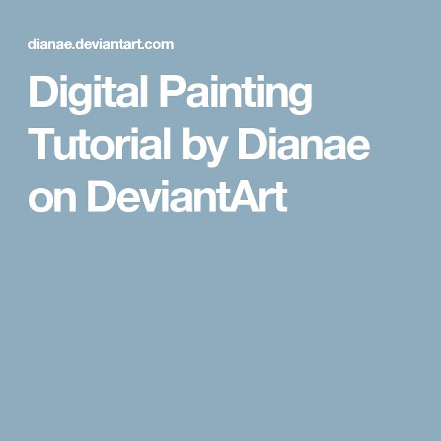 Digital Painting Tutorial by Dianae on DeviantArt