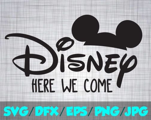 Disney svg iron on decal cutting file clipart in svg eps dxf png and jpeg cricut silhouette mickey disney here we come the disney life
