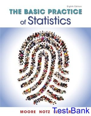 Test bank for basic practice of statistics 8th edition by moore ibsn test bank for basic practice of statistics 8th edition by moore ibsn 9781319042578 fandeluxe Gallery