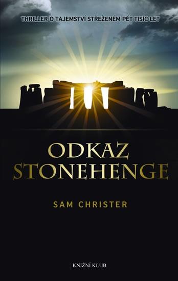Sam Christer: Odkaz Stonehenge    Jedna z nejnapínavějších knih jara právě vyšla. V Knižním klubu. Za sebe říkám, že mám připraveno ke čtení. Po Žítkovských bohyních:)