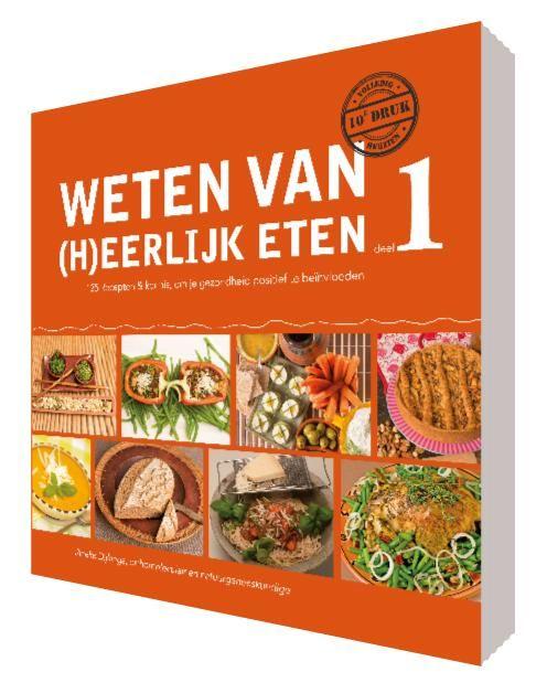 Deel 1: Weten van (h)eerlijk eten door Rineke Dijkinga