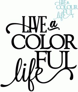 View Design: live a colorful life - vinyl phrase