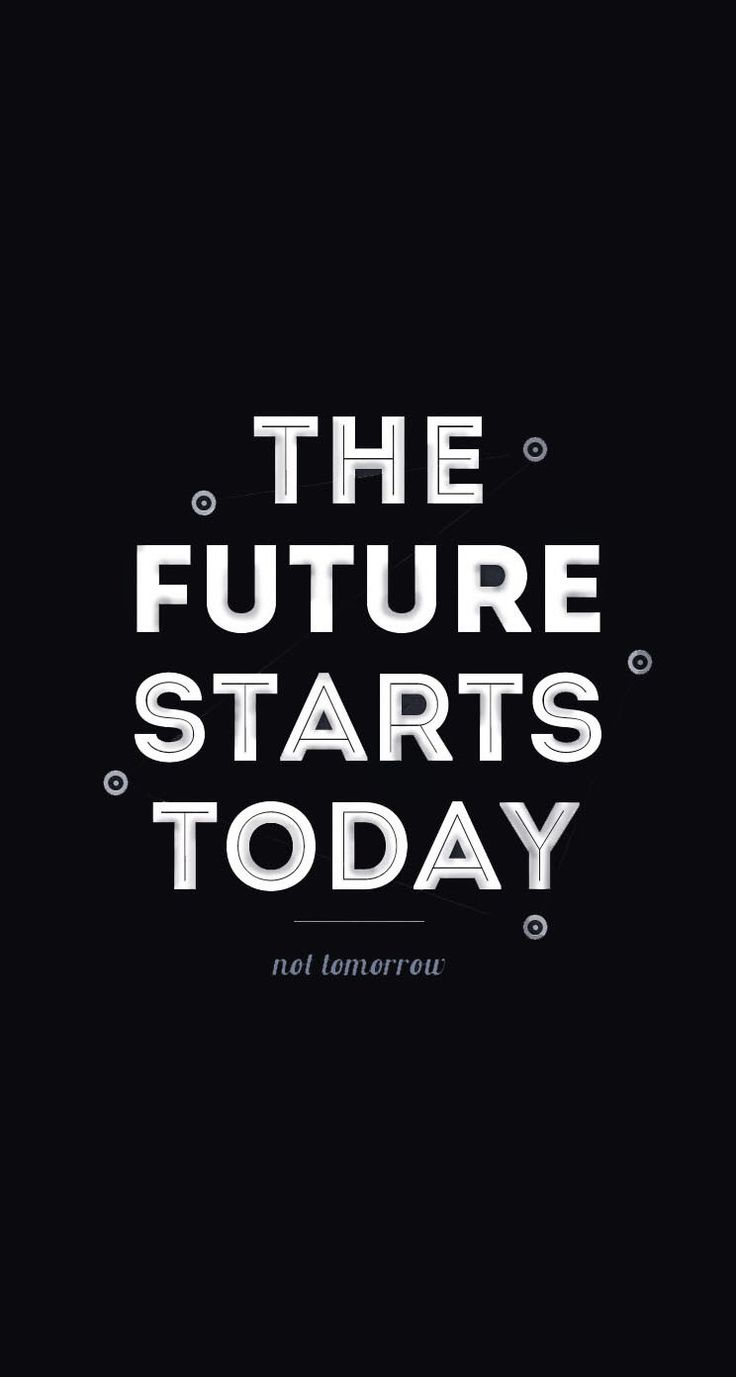 The future starts today motivational quote black