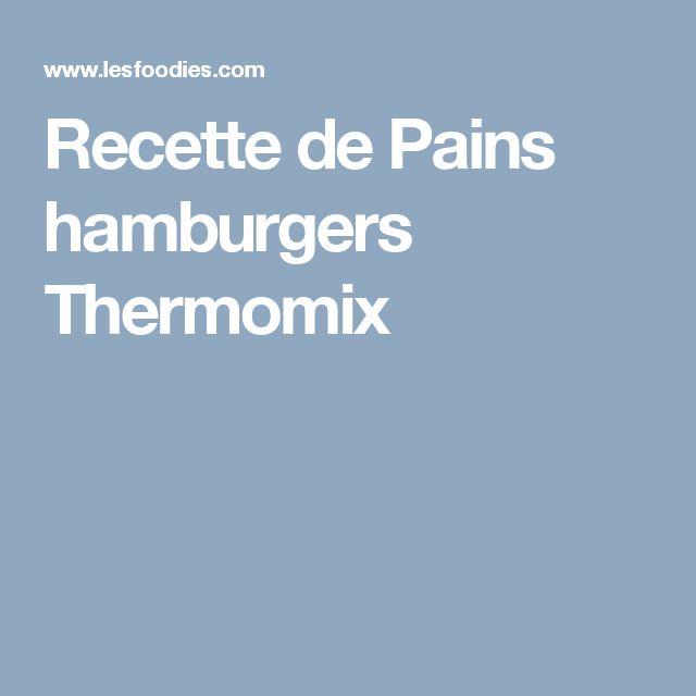 Recette de Pains hamburgers Thermomix