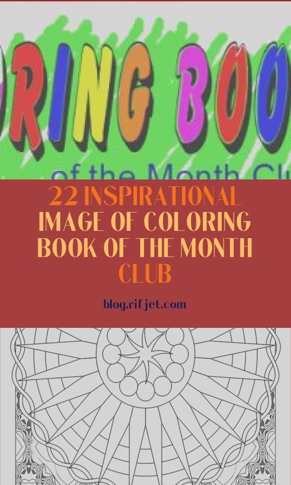 22 Inspirational Image Of Coloring Book Of The Month Club In 2020 Coloring Books Printable Coloring Book Images Of Colours