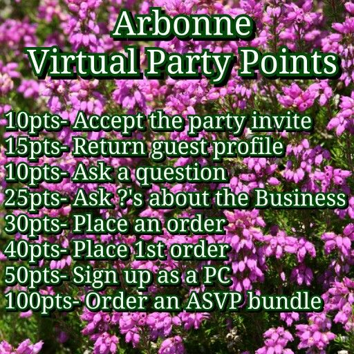 Arbonne virtual party points - person with the most points at the end of the party gets a free gift!
