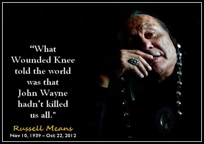 """Photo: Quote from the book """"Where White Men Fear to Tread"""", by Russell Means, alluding to a 71-day armed uprising, in 1973, at Wounded Knee. Russell was an Oglala Sioux, and the first National Director of AIM, (American Indian Movement). He was also an actor, and starred in the movie """"The Last Mohican"""". He preferred to be known as an American Indian and not an Native American."""