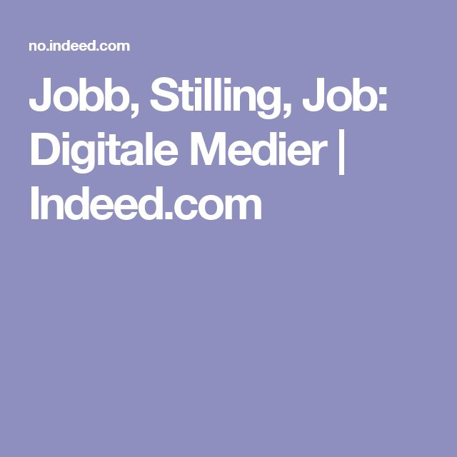 Jobb, Stilling, Job: Digitale Medier | Indeed.com