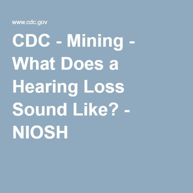 CDC - Mining - What Does a Hearing Loss Sound Like? - NIOSH