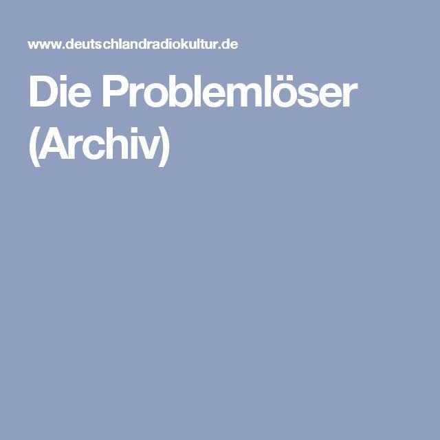 Die Problemlöser (Archiv)