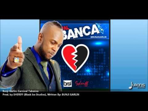 New Bunji Garlin | CARNIVAL TABANCA [2013 Trinidad Release][Produced By Sheriff]