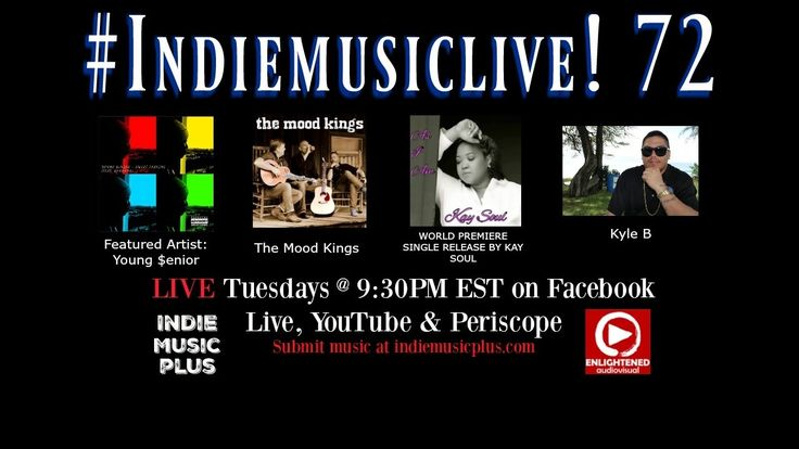 Indie Music LIVE! 72 - Young $enior, Kay Soul, The Mood Kings, Kyle B - Promote your music NOW http://www.indiemusicplus.ecwid.com