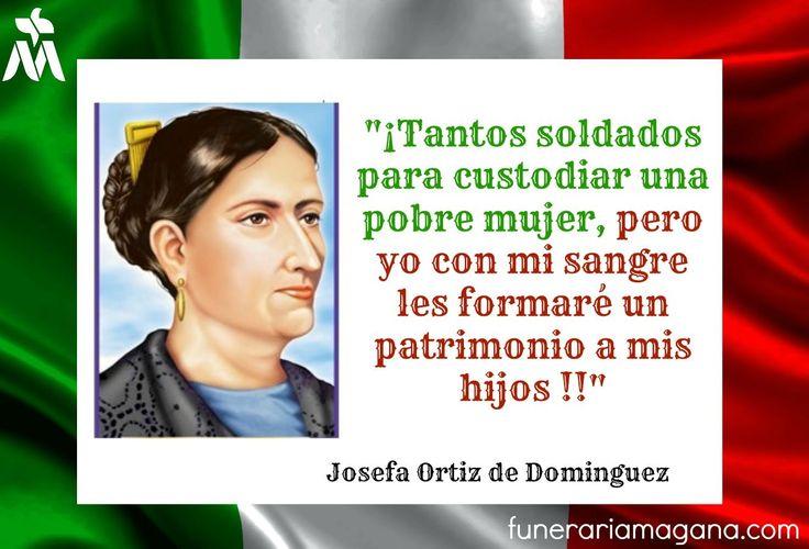 FRASES DE INDEPENDENCIA Josefa Ortiz De Domnguez Al Ser Capturada Por El Ejrcito Exclam