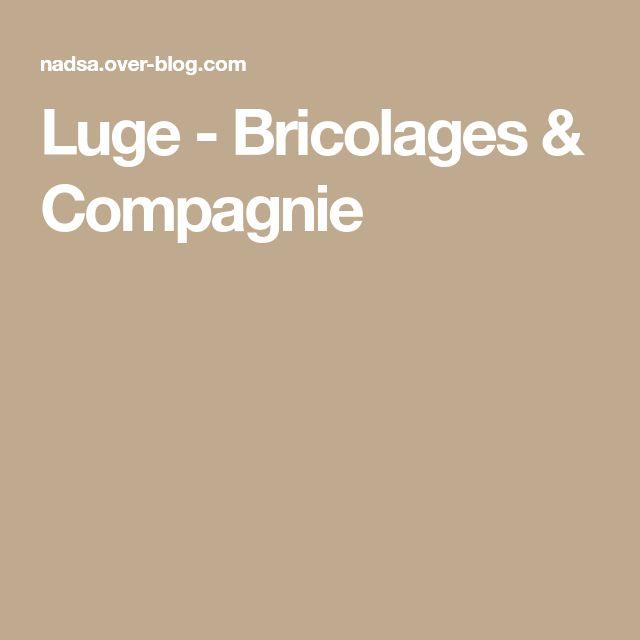 Luge - Bricolages & Compagnie