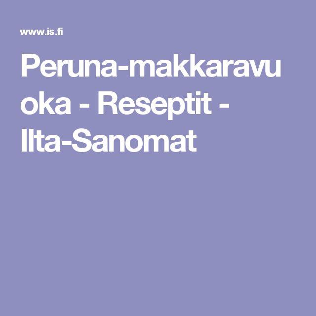 Peruna-makkaravuoka - Reseptit - Ilta-Sanomat