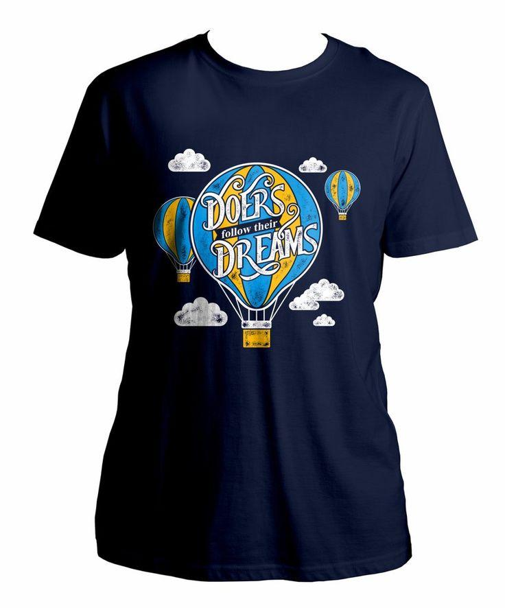 Doers follow their dreams Premium 100% Organic Cotton