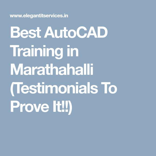Best AutoCAD Training in Marathahalli (Testimonials To Prove It!!)
