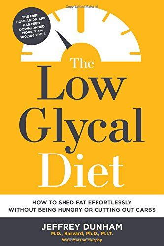 The Low Glycal Diet: How to Shed Fat Effortlessly Without...